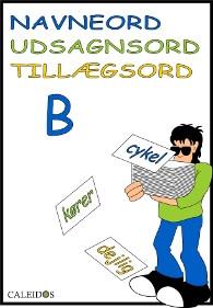Navneord, udsagnsord og tillægsord B